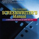 The Complete Screenwriter's Manual : A Comprehensive Reference of Format and...
