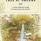 Tree of Dreams : A Spirit Woman's Vision of Transition and Change by Lynn V....
