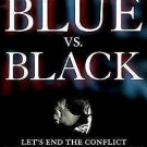 Blue vs. Black : Let's End the Conflict Between Cops and Minorities by John...