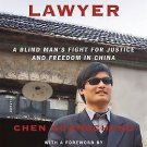 The Barefoot Lawyer : A Blind Man's Fight for Justice and Freedom in China by...