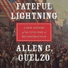 Fateful Lightning : A New History of the Civil War and Reconstruction by...