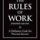 Richard Templar's Rules Ser.: The Rules of Work : A Definitive Code for...