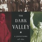The Dark Valley : A Panorama of The 1930s by Piers Brendon (2002, Paperback)