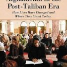Women of Afghanistan in the Post-Taliban Era : How Lives Have Changed and...