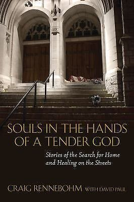 Souls in the Hands of a Tender God : Stories of the Search for Home and...