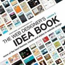 The Web Designer's Idea Book : More of the Best Themes, Trends and Styles in...