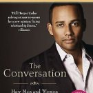The Conversation : How Men and Women Can Build Loving, Trusting Relationships...