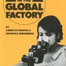 Women in the Global Factory by Barbara Ehrenreich and Annette Fuentes (1999,...