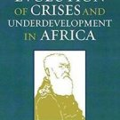 The Evolution of Crises and Underdevelopment in Africa by Christopher E. S....
