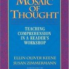 Mosaic of Thought : Teaching Comprehension in a Reader's Workshop by Susan...