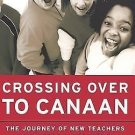 Crossing over to Canaan : The Journey of New Teachers in Diverse Classrooms...