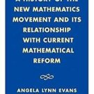 A History of the New Mathematics Movement and Its Relationship with Current...