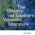 The History of Southern Women's Literature (2002, Hardcover)