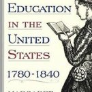 Women's Education in the United States, 1780-1840 by Margaret A. Nash (2007,...