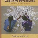 Cognitive Psychology in and Out of the Laboratory by Kathleen M. Galotti...