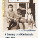 Ever Is a Long Time : A Journey into Mississippi's Dark Past by W. Ralph...