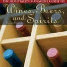 Hospitality Manager's Guide to Wines, Beers, and Spirits by Albert W. A....