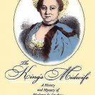 The King's Midwife : A History and Mystery of Madame du Coudray by Nina...