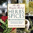 The New Complete Book of Herbs, Spices and Condiments : A Nutritional,...