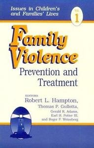 Issues in Children's and Families' Lives: Family Violence Vol. 1 : Prevention...