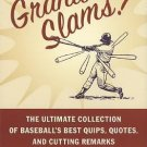 Grand Slams! : The Ultimate Collection of Baseball's Best Quips, Quotes and...
