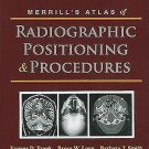 Merrill's Atlas of Radiographic Positioning and Procedures : Volume 3 by...