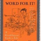 There's a Word for It by Charles H. Elster (1996, Hardcover)