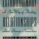Extraordinary Relationships : A New Way of Thinking about Human Interactions...