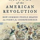 A People's History of the American Revolution : How Common People Shaped the...