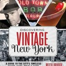 Discovering Vintage New York : A Guide to the City's Timeless Shops, Bars,...