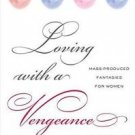 Loving with a Vengeance : Mass-Produced Fantasies for Women by Tania Modleski (2