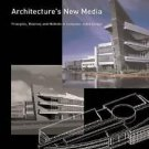 Architecture's New Media : Principles, Theories, and Methods of...