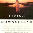 Living Downstream : A Scientist's Personal Investigation of Cancer and the...