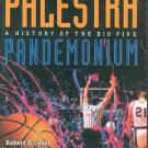 Palestra Pandemonium : A History of the Big 5 by Robert S. Lyons (2002,...