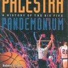Palestra Pandemonium : A History of the Big 5 by Robert S. Lyons (2002,...