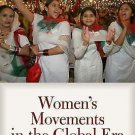 Women's Movements in the Global Era : The Power of Local Feminisms (2010,...