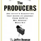 A Year with the Producers : One Actor's Exhausting but Worth It Journey from...
