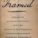 Framed : America's 51 Constitutions and the Crisis of Governance by Sanford...