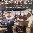 Great Chefs, Great Kitchens : At Home with America's Top Chefs by Wendy A....