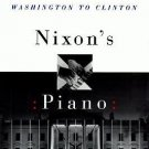 Nixon's Piano : Presidents and the Politics of Race from Washington to...