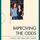 Improving the Odds : A Basis for Long-Term Change by Rodney Larson (2009,...