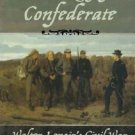 New Narratives in American History: The Making of a Confederate : Walter...