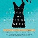Mennonite in a Little Black Dress : A Memoir of Going Home by Rhoda Janzen...