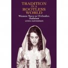 Tradition in a Rootless World : Women Turn to Orthodox Judaism by Lynn...