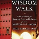 Wisdom Walk : Nine Practices for Creating Peace and Balance from the World's...