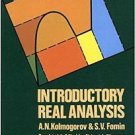 Introductory Real Analysis by A. N. Kolmogorov and S. V. Fomin (1975,...