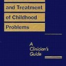 Assessment and Treatment of Childhood Problems : A Clinician's Guide by...