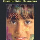 In Search of Understanding : The Case for Constructivist Classrooms by Martin...