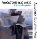 AutoCAD 2010 in 2D And 3D : A Modern Perspective by Jim Fitzgerald, Frank...