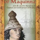 White Slaves of Maquinna : John R. Jewitt's Narrative of Capture and...